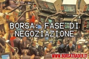 Borsa: la fase di negoziazione continua
