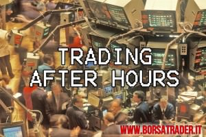 "Borsa: il ""trading after hours"""